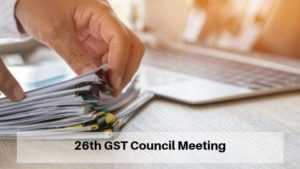 26th GST Council Meeting