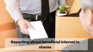 Reporting about beneficial interest in shares | MGT 6