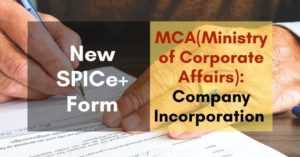 MCA Spice+ form: Register new company | No need to apply separate application for each registration