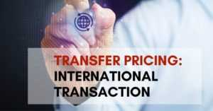 TRANSFER PRICING: INTERNATIONAL TRANSACTION