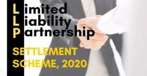 LLP Settlement Scheme, 2020 | Waiver of Additional Fee for defaulting LLPs
