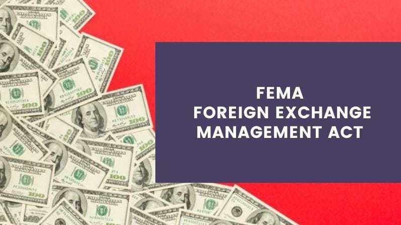 FEMA- Foreign Exchange Management Act