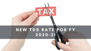 New TDS Rate for Fy 2020-21