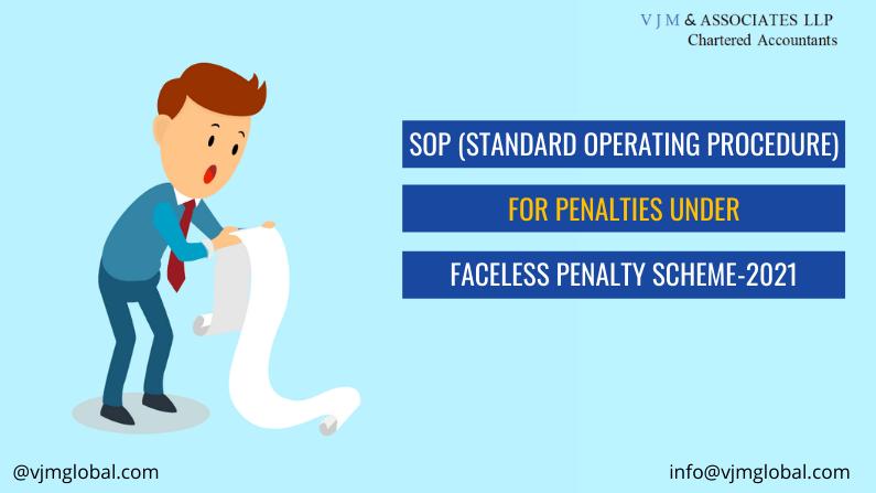 SOP (Standard Operating Procedure) For penalties under Faceless Penalty Scheme-2021
