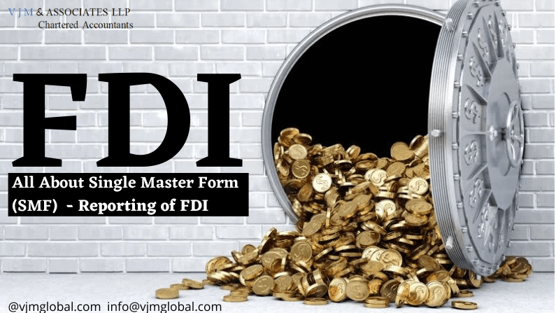 All About Single Master Form (SMF) - Reporting of FDI