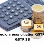 Availability of ITC based on reconciliation GSTR 2A and GSTR 3B is unfounded (1)