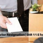 Director Resignation DIR 11 E form