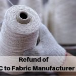 refund of ITC to fabric manufacturer