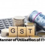 Manner of Utilisation of ITC