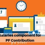 Salaries component for PF Contribution