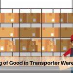 Storing of Good in Transporter Warehouse