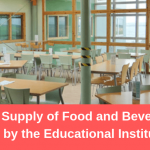 Supply of Food and Beverage service by the Educational Institution